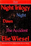 The Night Trilogy: Night;  Dawn; [and] The Accident (0809015374) by Wiesel, Elie