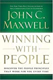 Winning With People: Discover the People Principles that Work for You Every Time (0785260897) by Maxwell, John C.