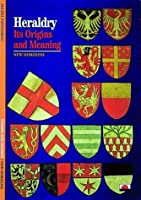 Heraldry: Its Origins and Meaning