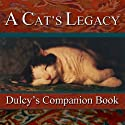 A Cat's Legacy: Dulcy's Story Audiobook by Dee Ready Narrated by Andi Hicks