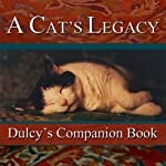 A Cat's Legacy: Dulcy's Story | Dee Ready