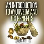 An Introduction to Ayurveda and Its Benefits Hörbuch von J. D. Rockefeller Gesprochen von:  Polo