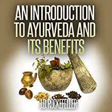 An Introduction to Ayurveda and Its Benefits Audiobook by J. D. Rockefeller Narrated by  Polo