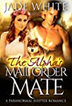 The Alpha's Mail Order Mate: A Parano...