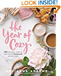 The Year of Cozy: 125 Recipes, Crafts...