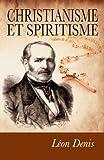 Christianisme et Spiritisme: Preuves expérimentales de la survivance. (French Edition)
