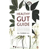 Healthy Gut Guide:: Natural Solutions for Your Digestive Disordersby Jill Thomas