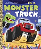 I'm a Monster Truck (Little Golden Books (Random House))