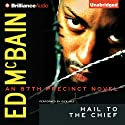 Hail to the Chief: An 87th Precinct Novel (       UNABRIDGED) by Ed McBain Narrated by Dick Hill