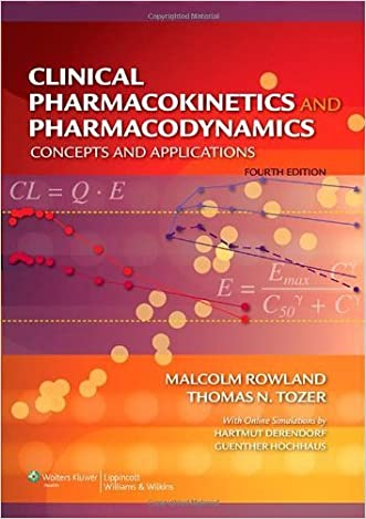 Malcolm Rowland,Thomas N Tozer'sClinical Pharmacokinetics and Pharmacodynamics: Concepts and Applications [Hardcover](2010)