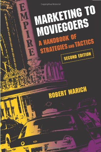 Marketing to Moviegoers: A Handbook of Strategies and...