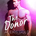 The Donor: A Pregnancy & Love Romance Hörbuch von Alexis Gold Gesprochen von: James Roberts