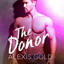 The Donor: A Pregnancy & Love Romance Audiobook by Alexis Gold Narrated by James Roberts