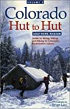 img - for Colorado Hut to Hut: Southern Region by Litz, Brian (2000) Paperback book / textbook / text book
