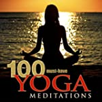 100 Must-Have Yoga Meditations: Relax...