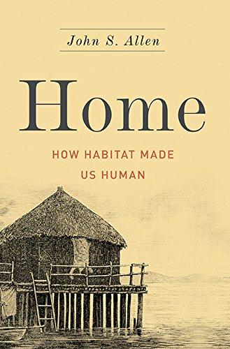 Home: How Habitat Made Us Human