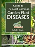 Search : Guide to the Most Common Garden Plant Diseases