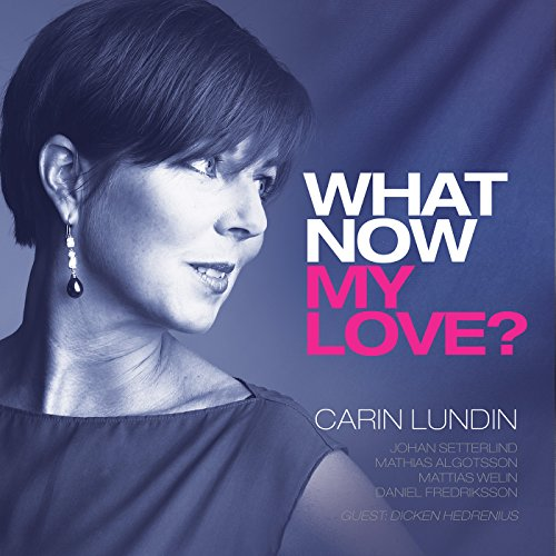 Carin Lundin-What Now My Love-CD-FLAC-2015-NBFLAC Download