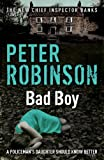 Peter Robinson Bad Boy: The 19th DCI Banks Mystery (Inspector Banks Mystery)
