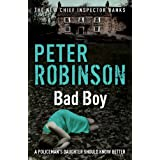 Bad Boy: The 19th DCI Banks Mystery (Inspector Banks Mystery)by Peter Robinson