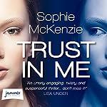 Trust in Me | Sophie McKenzie