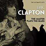 Eric Clapton - The Master Plays The Blues