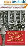 Morphium, Cannabis und Cocain. Medizi...