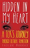 Hidden in My Heart: A TCKs Journey Through Cultural Transition