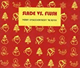 Slade vs. Flush Merry Xmas Everybody '98 Remix