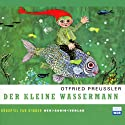 Der kleine Wassermann Performance by Otfried Preußler Narrated by Laura Maire