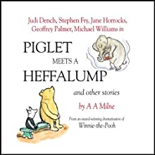 Winnie the Pooh: Piglet Meets a Heffalump (Dramatised) Performance by A. A. Milne Narrated by Stephen Fry, Jane Horrocks, Geffrey Palmer, Judi Dench, Finty Williams, Robert Daws, Michael Williams