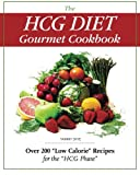 The HCG Diet Gourmet Cookbook: Over 200
