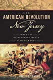 img - for The American Revolution in New Jersey: Where the Battlefront Meets the Home Front (Rivergate Regionals Collection) book / textbook / text book