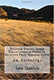 Pulitzer Poetry: Three Collections of Poems By Pulitzer Prize Winning Poets