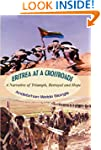 Eritrea at a Crossroads : A Narrative...