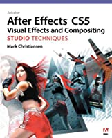 Adobe After Effects CS5 Visual Effects and Compositing Studio Techniques Front Cover