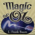The Magic of Oz Audiobook by L. Frank Baum Narrated by John Heller