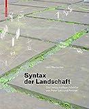 Image de Syntax der Landschaft: Die Landschaftsarchitektur von Peter Latz und Partner