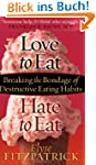 Love to Eat, Hate to Eat: Breaking th...