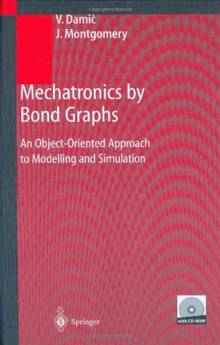 Mechatronics By Bond Graphs: An Object-Oriented Approach To Modelling And Simulation (Engineering Online Library)