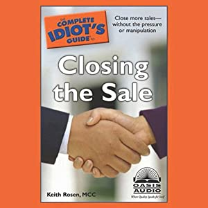 The Complete Idiot's Guide to Closing the Sale | [Keith Rosen]