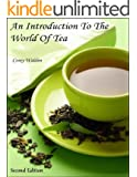 An Introduction To The World Of Tea (English Edition)