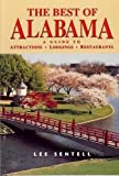The Best of Alabama: A Guide to Attractions, Lodgings, Restaurants