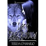 Dark Succession ~ Teresa D'Amario
