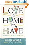 Love the Home You Have: Simple Ways T...