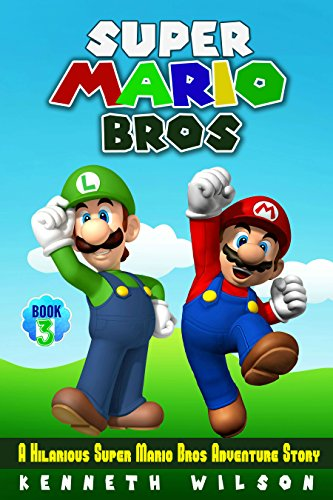 Super Mario Bros (Book 3): A Hilarious Super Mario Bros Adventure Story
