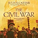 The Civil War (       UNABRIDGED) by Julius Caesar Narrated by Robin Field