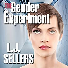 The Gender Experiment Audiobook by L.J. Sellers Narrated by Denice Stradling