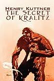 The Secret of Kralitz (1463800290) by Kuttner, Henry
