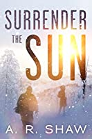 Surrender The Sun: A Post Apocalyptic/Dystopian Thriller